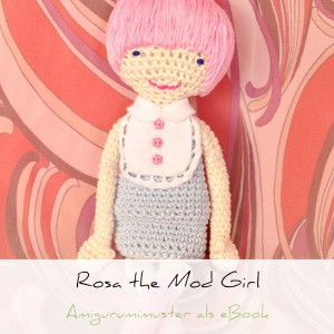 Rosa the Mod Girl, Amigurumi Muster als eBook