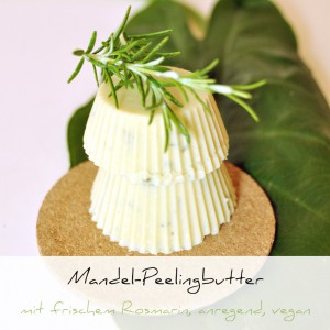 Mandel-Peelingbutter mit frischem Rosmarin selbst gemacht