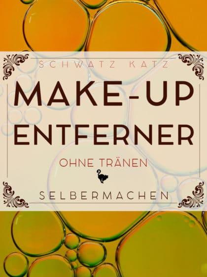 Sanfter make-Up Entferner selber machen | Schwatz Katz