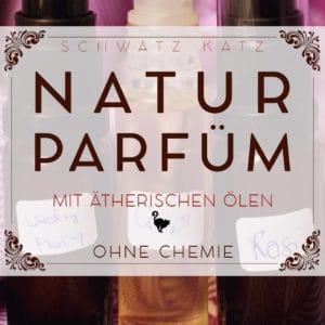 Naturparfum selbermachen mit ätherischen Ölen | Schwatz Katz
