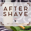 DIY After Shave Gel für Ihn