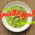 Grüner Smoothie Bowl mit Minze & Chili | Schwatz Katz