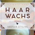 Haarwachs vegan – Beefair Styling & Pflege