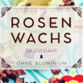 Rosenwachs Deo Whip ohne Aluminium (mit Video)