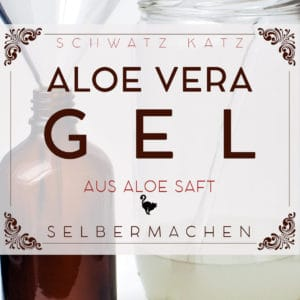 Aloe Vera Gel selber machen | Schwatz Katz