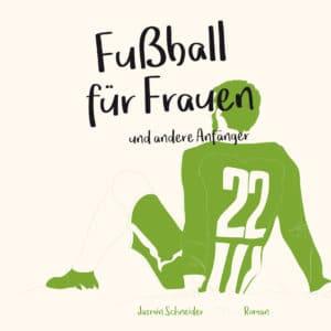 Fußball für Frauen und andere Anfänger beim Kindle Storyteller Wettbewerb 2017