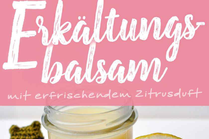 Zitrusfrisches Erkältungsbalsam selbermachen | Schwatz Katz