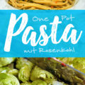 One Pot Rosenkohl Pasta