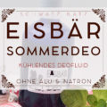 »Eisbär«, das ultimative Sommerdeo