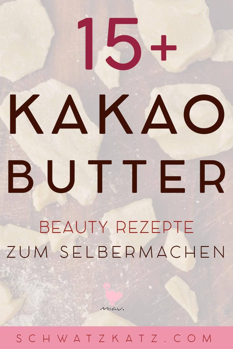 15 + Naturkosmetik-Rezepte mit Kakaobutter auf Schwatz Katz