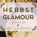 Herbst Glamour Butter, zart schimmernde Bodybutter