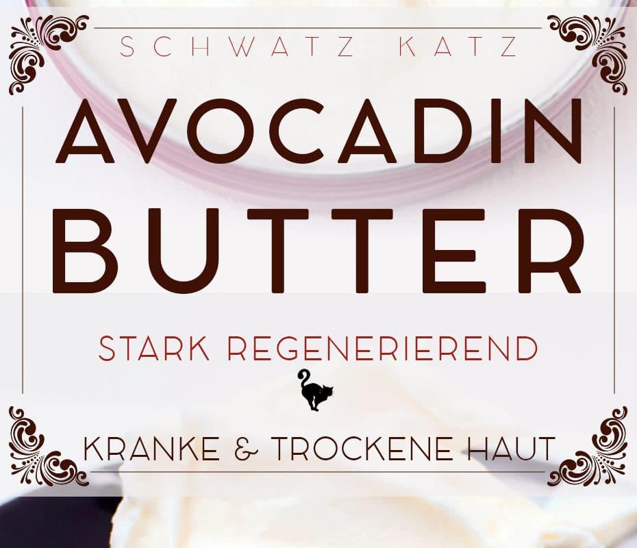 Stark regenerierende Avocadin Butter selbermachen | Schwatz Katz
