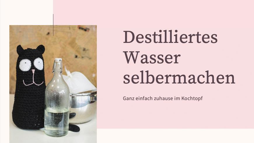 Destilliertes Wasser selbermachen eBook