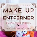 Quarantäne Special: Easy Make-Up Entferner