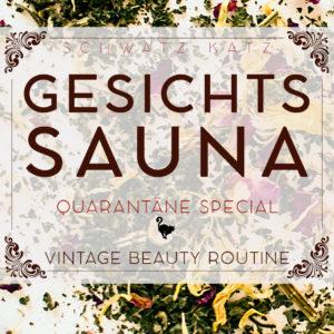 Quarantäne Special: Gesichtsdampfbad | Schwatz Katz