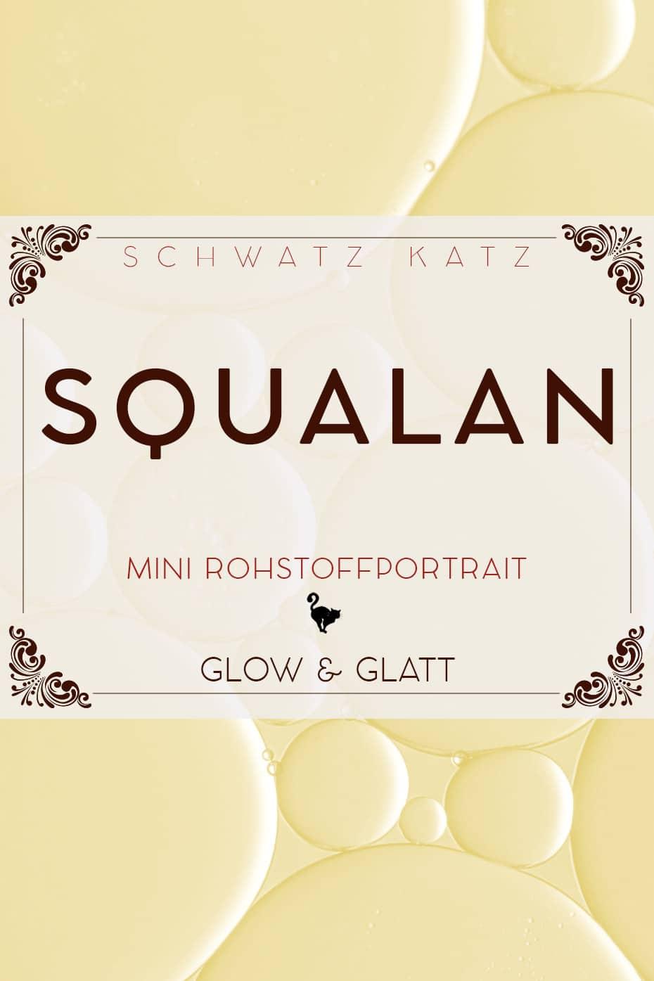 Squalan Mini Rohstoffportrait | Schwatz Katz