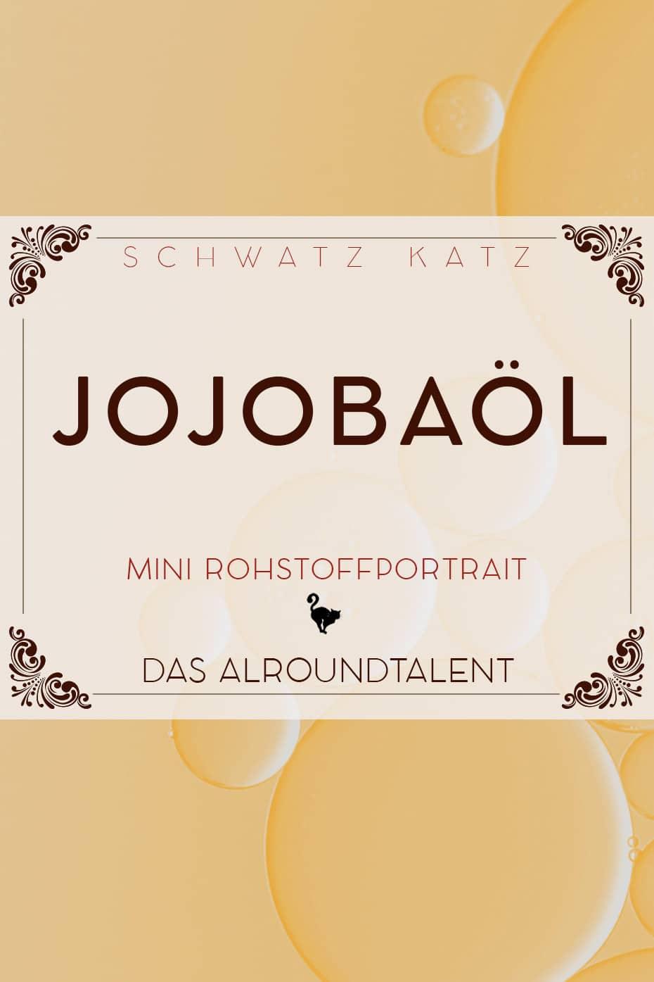 Jojobaöl Mini Rohstoffportrait von Schwatz Katz