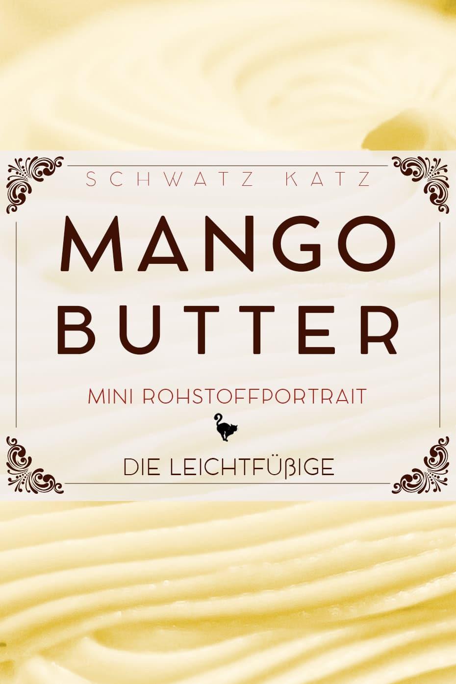 Mangobutter Mini Rohstoffportrait von Schwatz Katz