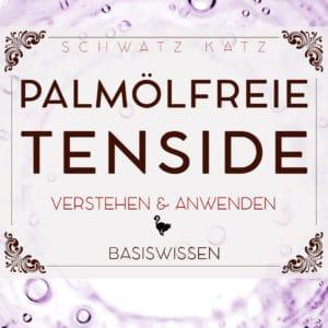 Palmölfreie Tenside verstehen und anwenden | Schwatz Katz