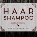 Einfaches Haarshampoo selbermachen