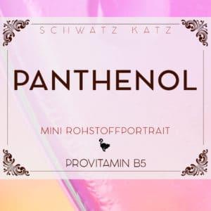 Panthenol Provitamin B5 | Schwatz Katz Rohstoffportrait
