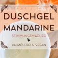 Duschgel »Süße Mandarine« selbermachen