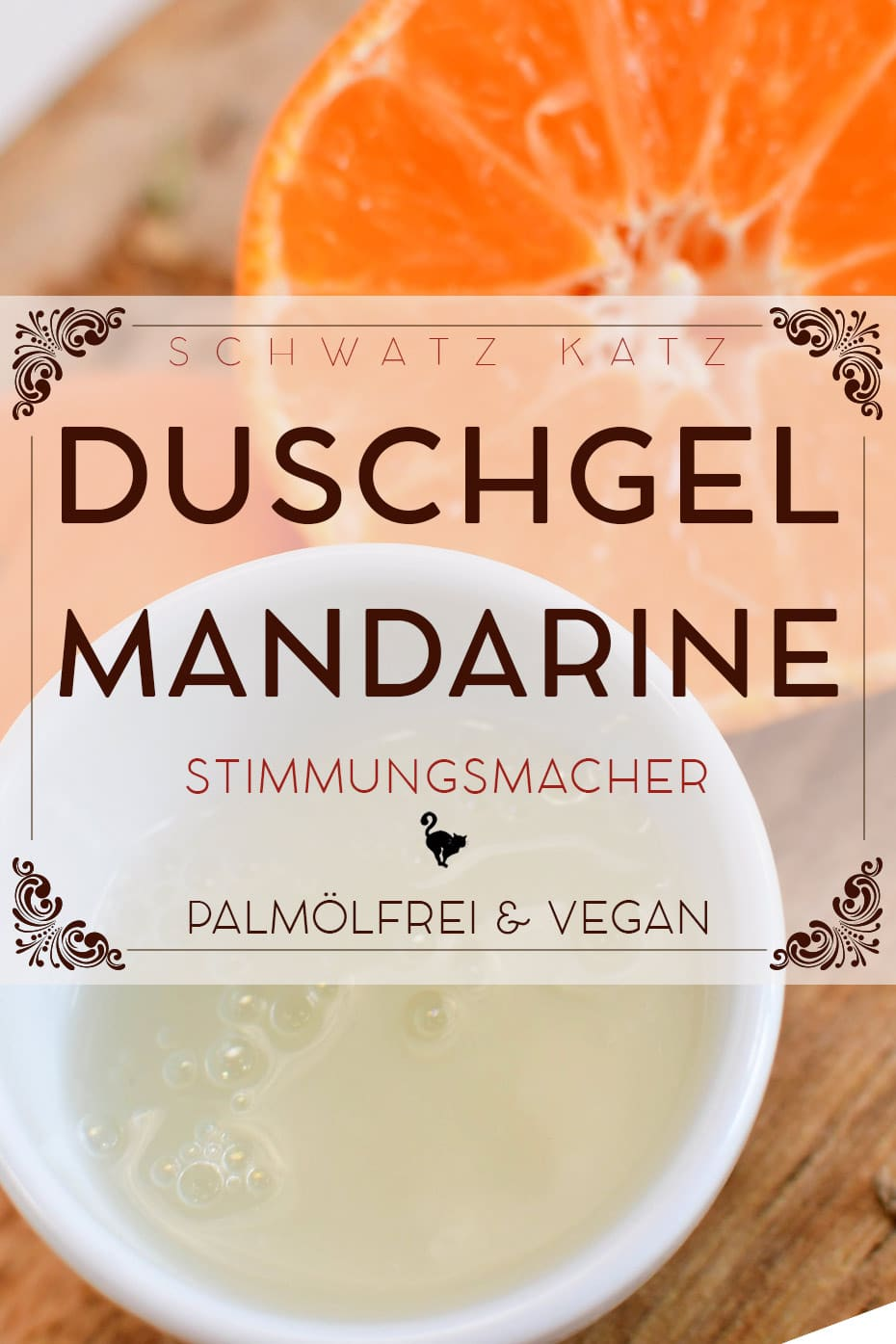 Duschgel »Süße Mandarine« selbermachen | Schwatz Katz