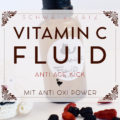 Vitamin C Anti Age Fluid zum Selbermachen
