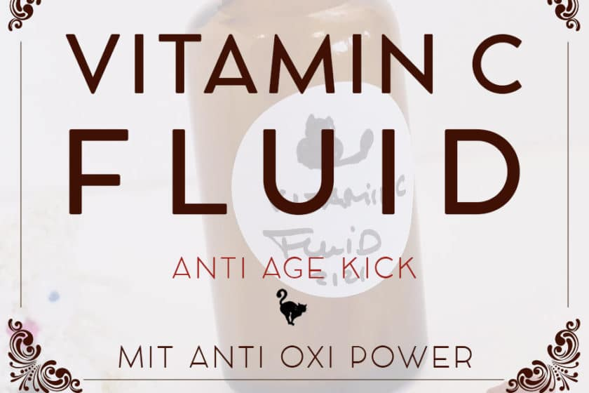 Vitamin C Anti Age Fluid zum Selbermachen | Schwatz Katz